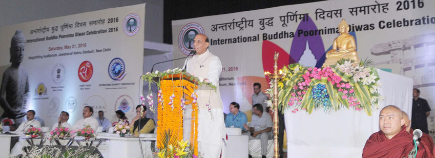 "The Union Home Minister, Shri Rajnath Singh addressing at the ""International Buddha Poornima Diwas Celebration 2016"", organised by Ministry of Culture, in New Delhi on May 21, 2016."